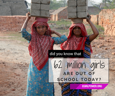 62 million girls are out of school today